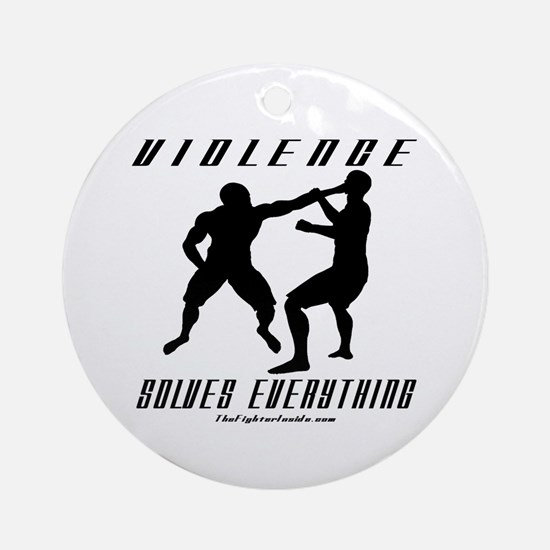 Violence Solves Everything w/ Ornament (Round)