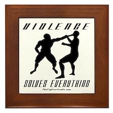 Violence Solves Everything w/ Framed Tile