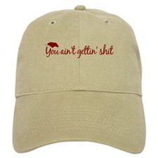 You Aint't Getting Shit (Xmas) Baseball Cap