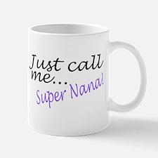 Just Call Me Super Nana Mug