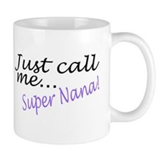 Just Call Me Super Nana Mug
