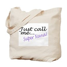 Just Call Me Super Nana Tote Bag