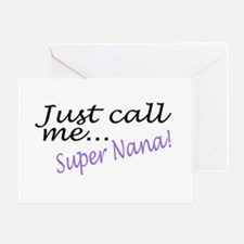 Just Call Me Super Nana Greeting Card