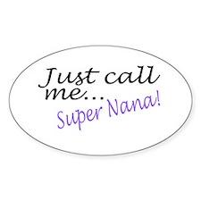 Just Call Me Super Nana Oval Decal