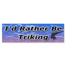 I'd Rather Be Triking Bumper Car Sticker