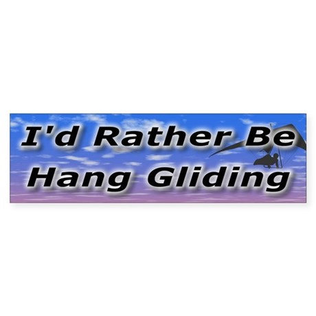 I'd Rather Be Hang Gliding Bumper Sticker
