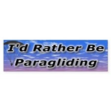 I'd Rather Be Paragliding Bumper Bumper Sticker