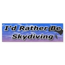 I'd Rather Be Skydiving Bumper Car Sticker