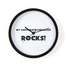 MY Corporate Librarian ROCKS! Wall Clock