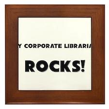 MY Corporate Librarian ROCKS! Framed Tile