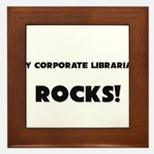 MY Corporate Librarian ROCKS! Framed Tile