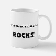 MY Corporate Librarian ROCKS! Mug