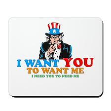 I WANT YOU Mousepad