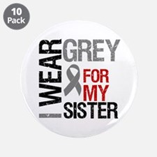 """I Wear Grey (Sister) 3.5"""" Button (10 pack)"""
