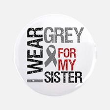 "I Wear Grey (Sister) 3.5"" Button"