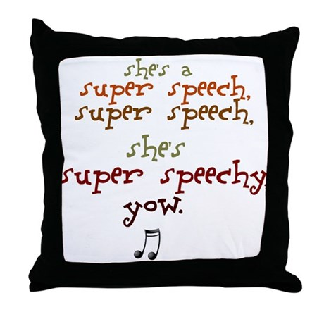 SUPER SPEECHY Throw Pillow