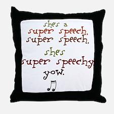 SUPER SPEECHY Throw Pillow
