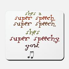 SUPER SPEECHY Mousepad