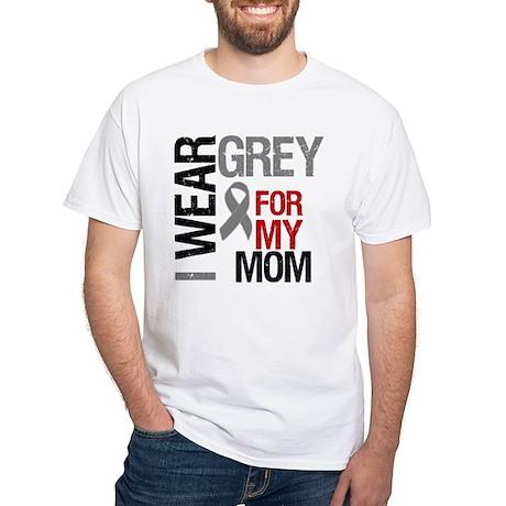 I Wear Grey Mom White T-Shirt