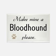 Make Mine Bloodhound Rectangle Magnet