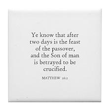 MATTHEW  26:2 Tile Coaster