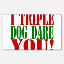I Triple Dog Dare You! Rectangle Decal