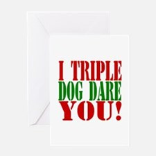 I Triple Dog Dare You! Greeting Card