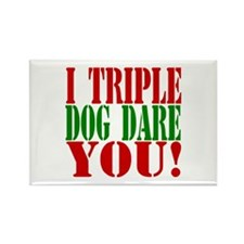 I Triple Dog Dare You! Rectangle Magnet