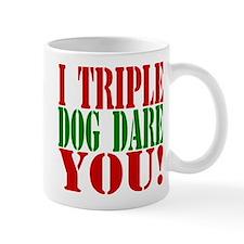 I Triple Dog Dare You! Mug