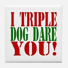 I Triple Dog Dare You! Tile Coaster