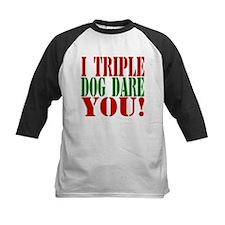 I Triple Dog Dare You! Tee