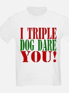 I Triple Dog Dare You! T-Shirt