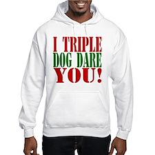 I Triple Dog Dare You! Hoodie