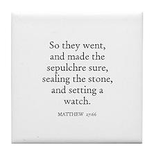MATTHEW  27:66 Tile Coaster