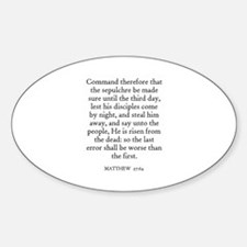 MATTHEW 27:64 Oval Decal