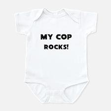 MY Cop ROCKS! Infant Bodysuit