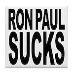 Ron Paul Sucks Tile Coaster