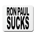 Ron Paul Sucks Mousepad