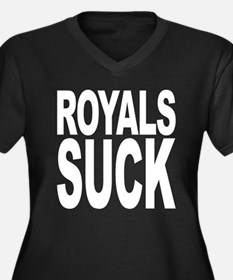 Royals Suck Women's Plus Size V-Neck Dark T-Shirt