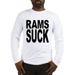 Rams Suck Long Sleeve T-Shirt