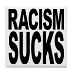 Racism Sucks Tile Coaster