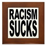 Racism Sucks Framed Tile