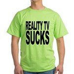 Reality TV Sucks Green T-Shirt