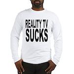 Reality TV Sucks Long Sleeve T-Shirt