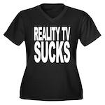 Reality TV Sucks Women's Plus Size V-Neck Dark T-S