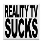 Reality TV Sucks Tile Coaster