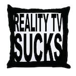 Reality TV Sucks Throw Pillow