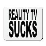 Reality TV Sucks Mousepad