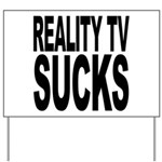 Reality TV Sucks Yard Sign