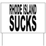 Rhode Island Sucks Yard Sign